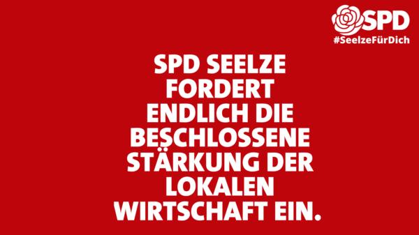 Sharepic: SPD Seelze fordert endlich die beschlossene Stärkung der lokalen Wirtschaft ein.