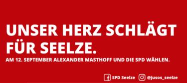 """Banner: """"UNSER HERZ SCHLÄGT FÜR SEELZE."""" """"AM 12. SEPTEMBER ALEXANDER MASTHOFF UND DIE SPD WÄHLEN."""""""